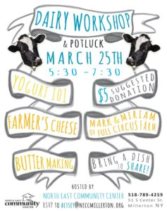 Join us for a Dairy Workshop next Wednesday, March 25th from 5:30pm – 7:30pm at the North East Community Center!
