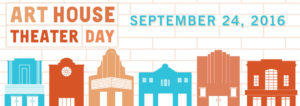 A NATIONAL ALL-DAY SPECIAL EVENT IN CELEBRATION OF ART HOUSE THEATERS