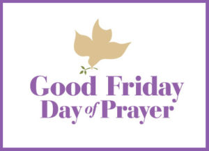 Guideposts 47th Annual Good Friday Day of Prayer