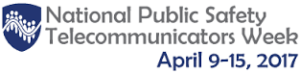 National Public Safety Telecommunicators Week  April 9-15