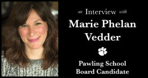 Interview with  Marie Phelan Vedder  Pawling School Board Candidate  May 2020