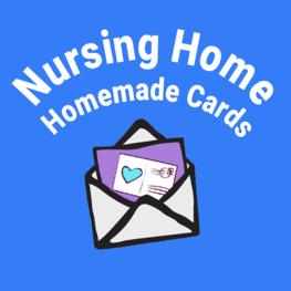 hess County Nursing Home Homemade Card Program! Send Some Cheer to Seniors in Nursing Homes