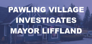 Mayor Liffland under investigation ordered by Pawling Village Trustees.