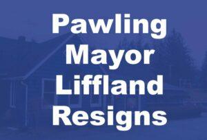 Pawling's Village Mayor Liffland Resignation announced on Monday.