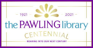 The Pawling Free Library Centennial Year Celebration Kicks Off in May!