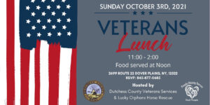 Dutchess County and Lucky Orphans Horse Rescue will host Veterans Lunch on Sunday, October 3rd